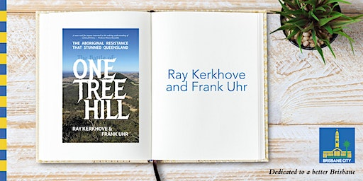 The Battle of One Tree Hill with Ray Kerkhove - Wynnum Library
