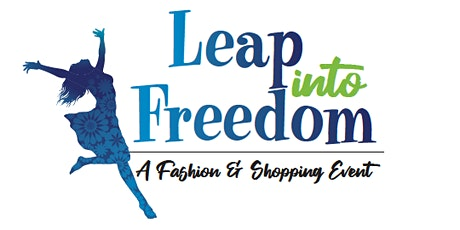 Leap into Freedom - A Fashion & Shopping Event tickets
