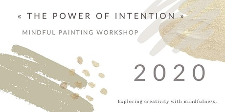 «The Power of Intention» Mindful Painting Workshop Tickets