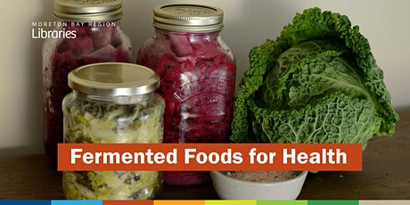 CANCELLED: Fermented Foods for Health - Albany Creek Library tickets