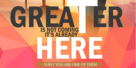 Greater Is Already Here. tickets