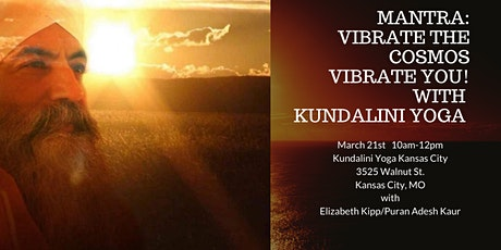 Mantra: Vibrate the Cosmos - Vibrate You! with Kundalini Yoga tickets