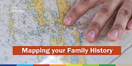 CANCELLED: Mapping your Family History - Albany Creek Library tickets