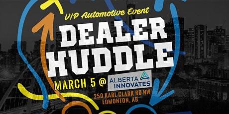 Dealer Huddle Edmonton tickets