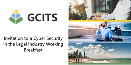 GCITS Cyber Security in the Legal Industry Working Breakfast tickets