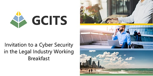 GCITS Cyber Security in the Legal Industry Working Breakfast