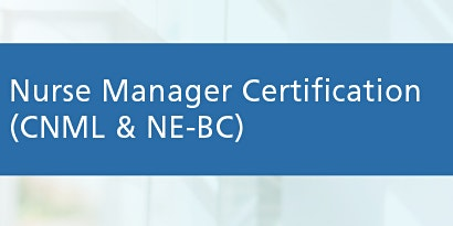 Nurse Manager and Leader Certification Review Course