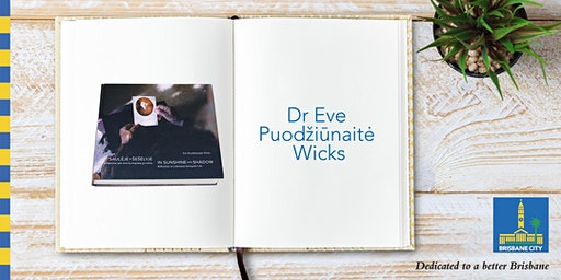 Meet Dr Eve Puodžiūnaitė Wicks - Brisbane Square Library