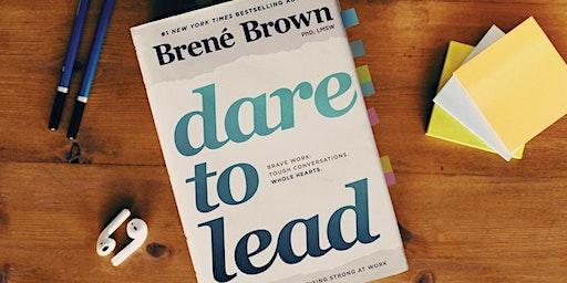 Dare to Lead™ Workshop ~ Corte Madera, CA      March 2-3, 2020