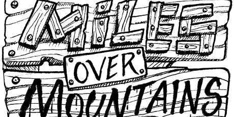 Miles Over Mountains with special guest The Milbillies tickets