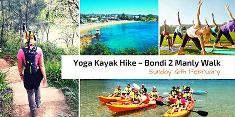 Wellness Yoga Kayak & Hike ~ B2M Walk  ~ Quay to Watsons Bay // 16th Feb tickets