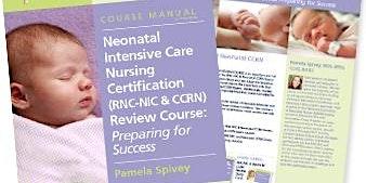 Neonatal Intensive Care Nursing Certification Review Course