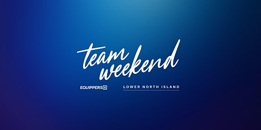 Team Weekend - Lower North Island