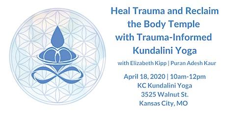 Heal Trauma & Reclaim the Body Temple with Kundalini Yoga tickets
