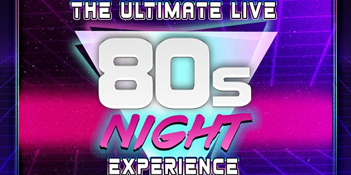 The Ultimate LIVE BAND 80s Night Experience
