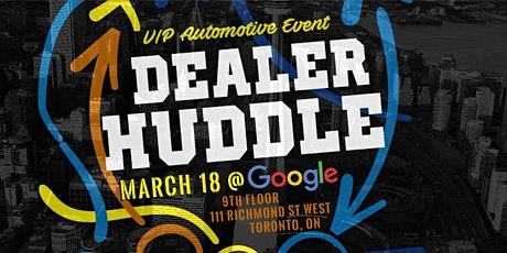 Dealer Huddle V - Toronto (fifth year)  tickets