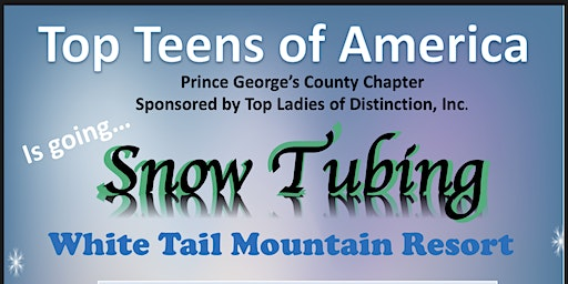 Top Teens of America, Prince George's County Snow Tubing