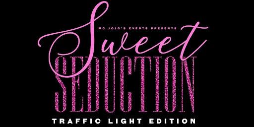 Sweet Seduction:Traffic Light Edition