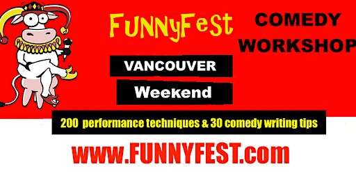 VANCOUVER - Stand Up Comedy WORKSHOP & Comedy Writing - Saturday, MARCH 7, 2020, & Sunday, MARCH 8, 2020 - Vancouver Area