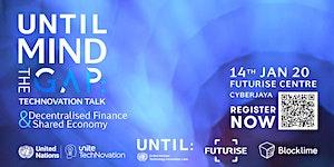 TechNovation Talk [UNTIL-Mind the Gap]: Decentralized...