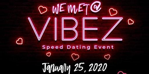 We Met @ Vibez- Speed Dating Event