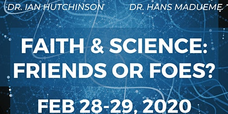 Faith & Science: Friends or Foes? tickets