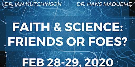 Faith & Science: Friends or Foes?