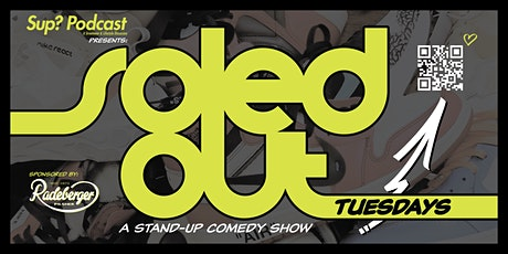 Soled Out Tuesdays | Presented by Sup? Podcast tickets