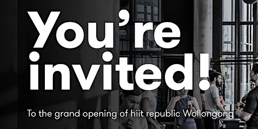 Grand Opening hiit republic Wollongong: Saturday 1st February