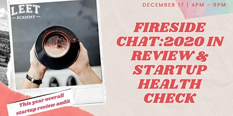 Fireside Chat: 2020 Review & Startup Health Check tickets