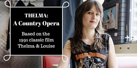 Thelma: A Country Opera tickets