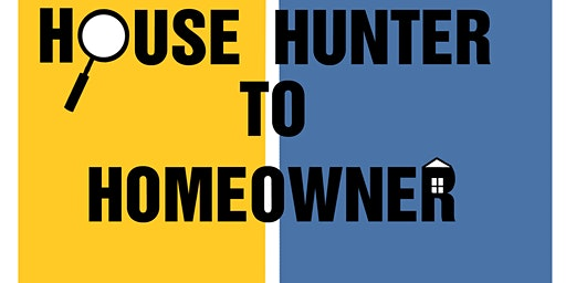 House Hunter to Homeowner