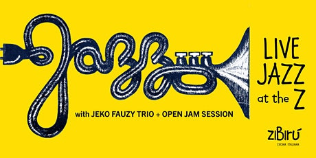 Live Jazz with Jeko Fauzy Trio + open jam/mic sessions tickets