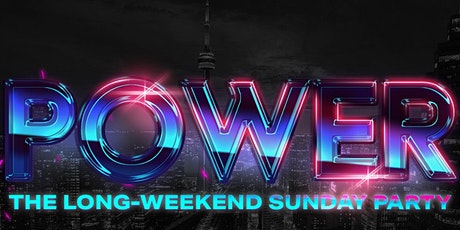 POWER - FAMILY DAY LONG WEEKEND SUNDAY PARTY tickets
