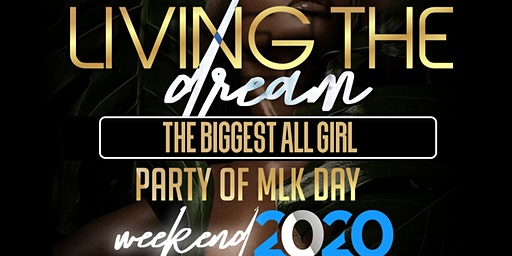 Living The Dream: All Black Party: Biggest All Girl Party MLK Day Weekend