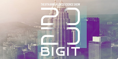 BIGIT 2020, The 8th Annual Data Science Show tickets