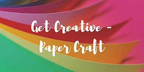 Get Creative - Paper Craft tickets