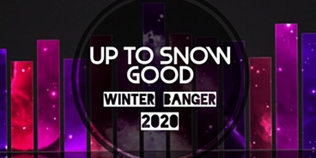 Up To Snow Good Winter Banger 2020 tickets