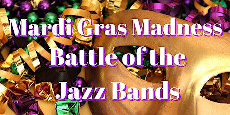 Mardi Gras Madness Battle of the Bands and Vocal Ensembles tickets