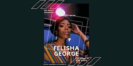 The First Sxtn | Felisha George tickets