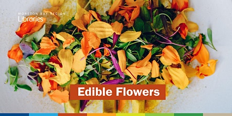 CANCELLED: Edible Flowers - Albany Creek Library tickets