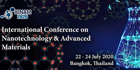 International Conference on Nanotechnology & Advanced Materials 2020 tickets
