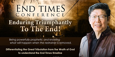 "End Times Conference ""Enduring Triumphantly To The End!"" tickets"