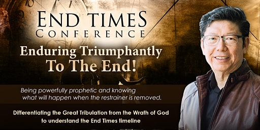 "End Times Conference ""Enduring Triumphantly To The End!"""