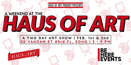 A Weekend @ the Haus of Art tickets