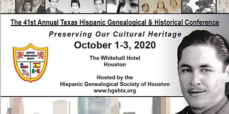 41st Texas Hispanic Genealogical and Historical Conference tickets