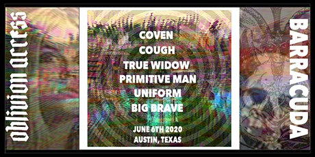 COVEN • COUGH • TRUE WIDOW • PRIMITIVE MAN • UNIFORM • BIG BRAVE tickets