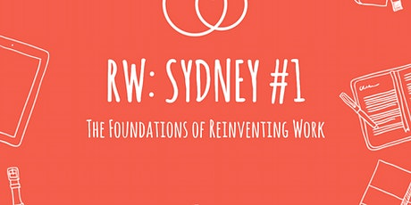Doing Things Better :: Reinventing Work in Sydney #1 tickets