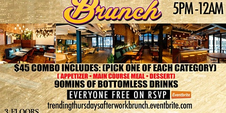THURSDAYS AFTERWORK BRUNCH • 3 COURSE MEAL • BOTTOMLESS DRINKS tickets