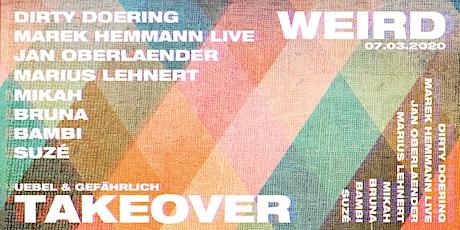 WEIRD TAKEOVER | Uebel & Gefährlich Tickets